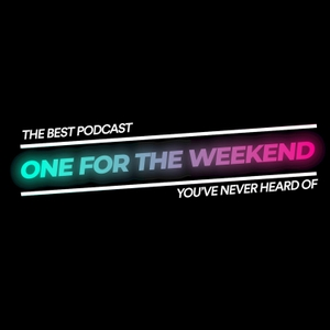 One For The Weekend Podcast by Ball Street