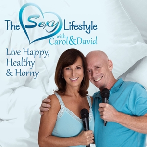 The Sexy Lifestyle with Carol and David by Carol and David