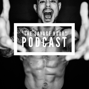 The Savage Hour: Mindset for Success | Motivation | Sports | Business | Goal Setting | Championing the Moment by Savage Media - Chad George: Professional Fighter and Coach, Entrepreneur, Motivational Speaker