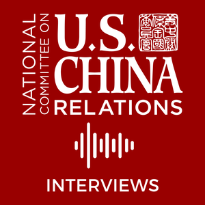 NCUSCR Interviews by National Committee on U.S.-China Relations