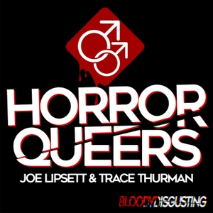 Horror Queers by Bloody Disgusting Podcast Network