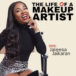 The Life of A Makeup Artist by Jaleesa Jaikaran