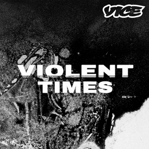 Violent Times by VICE Australia