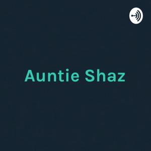 Auntie Shaz - Motivation, Drama And Mythology by Auntie Shaz