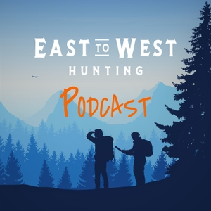 East to West Hunting Podcast by Todd Waldron