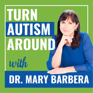 Turn Autism Around by Dr. Mary Barbera