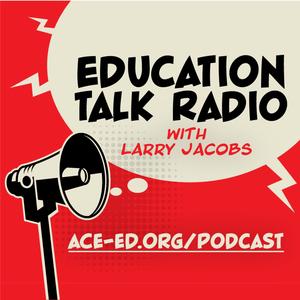Education Talk Radio by EDUCATION TALK RADIO PRE K -20