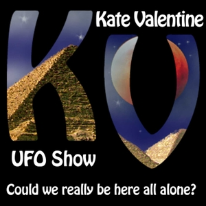 The Kate Valentine UFO Show by Kate Valentine