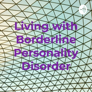 Living with Borderline Personality Disorder by Living with Borderline Personality Disorder