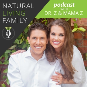 Natural Living Family Podcast by Dr. Eric Zielinski and Sabrina Zielinski (Dr. Z and Mama Z)