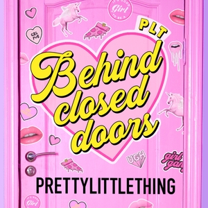 PLT: Behind Closed Doors by PrettyLittleThing