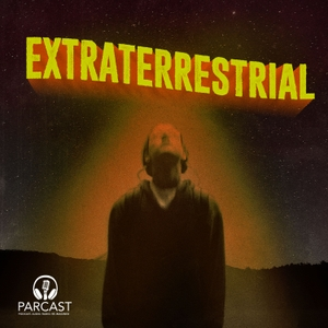 Extraterrestrial by Parcast Network