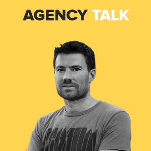 Agency Talk by Dan Norris & Alex McClafferty