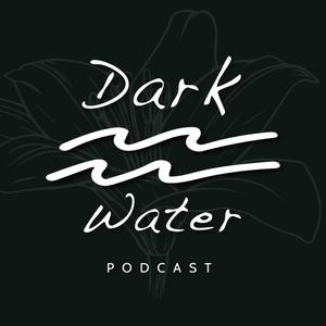 Dark Water Podcast by Brick By Brick Media / Bret Andrews & Nick Andrews