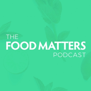 Food Matters Podcast by James Colquhoun