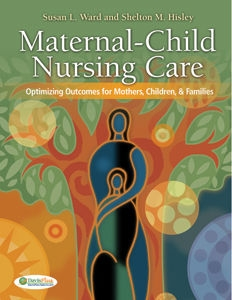 Maternal-Child Nursing Care: Optimizing Outcomes For Mothers, Children, and Families by F.A. Davis