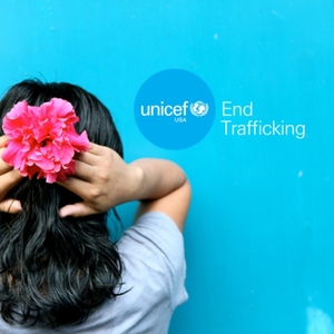 Ending Human Trafficking Locally and Globally by UNICEF USA's End Trafficking project