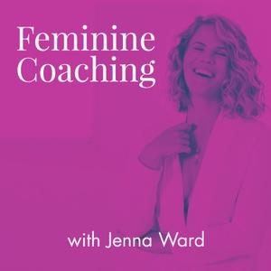 Feminine Coaching by Jenna Ward