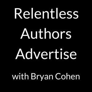 Relentless Authors Advertise by Bryan Cohen