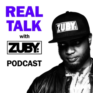 Real Talk with Zuby by Zuby