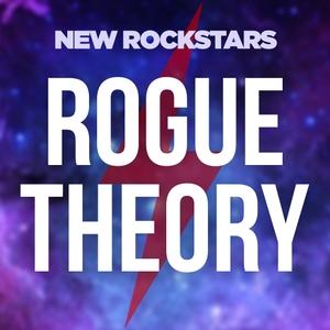 Rogue Theory: A New Rockstars Podcast by New Rockstars