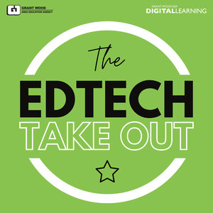 The EdTech Take Out by Grant Wood AEA