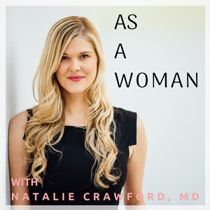 As a Woman by Natalie Crawford, MD