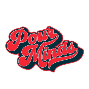 Pour Minds Podcast by Pour Minds Podcast