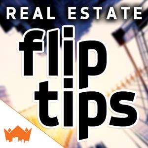 Real Estate Investing Flip Tips by RealEstateMogul.com