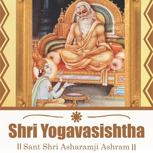 Shri Yogavasishtha - Sant Shri Asharamji Bapu Shri Yogavasishtha by Sant Shri Asharamji Bapu Ashram