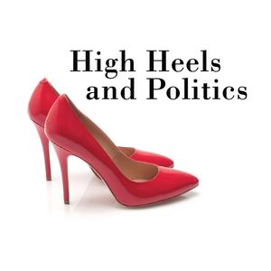 High Heels and Politics by Eye on Community