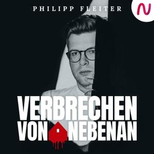 Verbrechen von nebenan: True Crime aus der Nachbarschaft by Philipp Fleiter / Audio Alliance