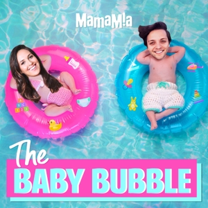 The Baby Bubble by Mamamia Podcasts