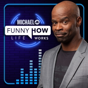 Funny How Life Works by Michael Jr.