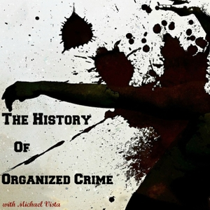 The History of Organized Crime by Michael Vista