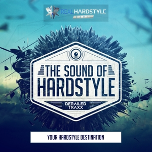 The Sound of Hardstyle Podcast by Derailed Traxx