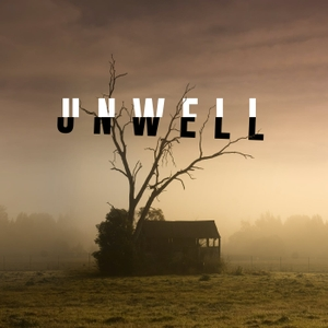 Unwell, a Midwestern Gothic Mystery by HartLife NFP