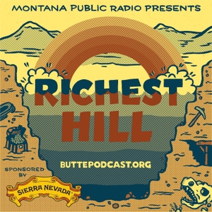 Richest Hill by Montana Public Radio