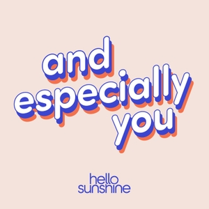 And Especially You by Hello Sunshine