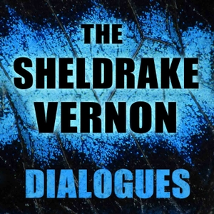 The Sheldrake Vernon Dialogues by Rupert Sheldrake and Mark Vernon