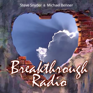 Breakthrough Radio with Michael Benner by Steven Snyder and Michael Benner
