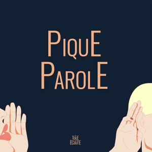 PIQUE-PAROLE by Pénélope Boeuf