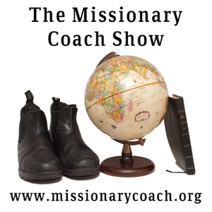 The Missionary Coach Show with Bill Hutchison by Bill Hutchison