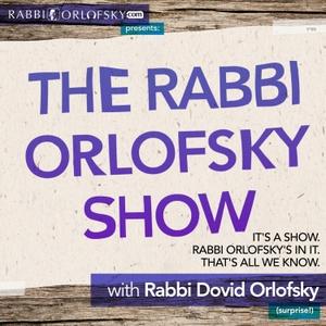 The Rabbi Orlofsky Show by Rabbi Dovid Orlofsky