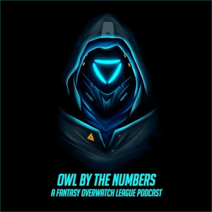 OWL By The Numbers: A Fantasy Overwatch League Podcast by Overwatch League Network