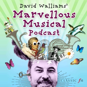 David Walliams' Marvellous Musical Podcast by Classic FM