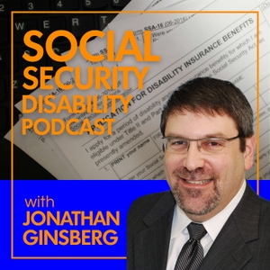 Social Security Disability Law Podcast by Jonathan Ginsberg