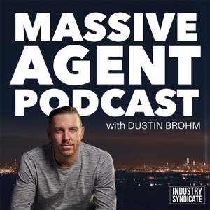 Massive Agent Podcast by Dustin Brohm