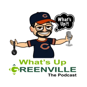 Whats Up Greenville's Podcast by Whats Up Greenville Podcast