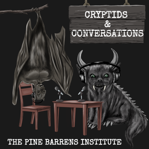 Cryptids & Conversations by The Pine Barrens Institute